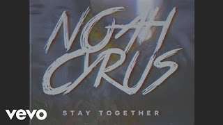 noah cyrus stay together official lyric video