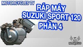 video 50: phần 4 dạy sửa xe hướng dẫn ráp hoàn máy suzuki sport 120