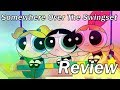 Review The Powerpuff Girls 2016 Somewhere Over The Swingset mp3