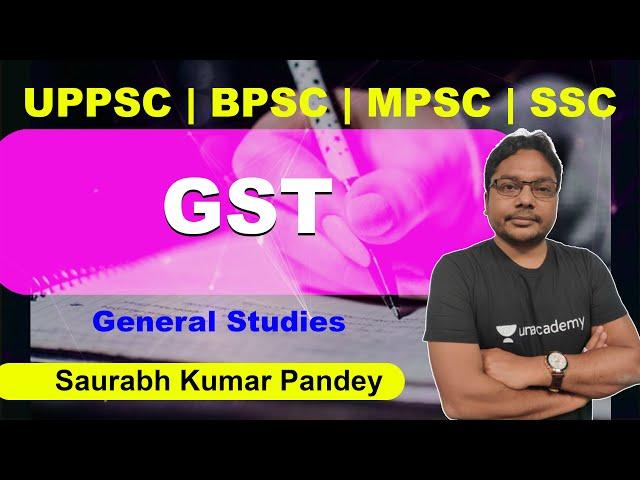 GST | GS | Saurabh Kumar Pandey