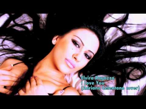 Elvira Ragazza - I Love You (originally by Adriano Celentano)