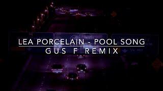 Lea Porcelain - Pool Song (Gus F Remix)