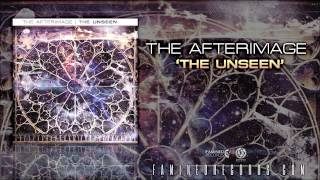 The Afterimage - The Unseen ( Famined Records )