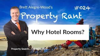 Why Hotel Rooms? - Property Rant 024
