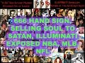 Download 666 HAND SIGN, SELLING SOUL TO SATAN, ILLUMINATI EXPOSED NBA, MLB, NFL MP3 song and Music Video