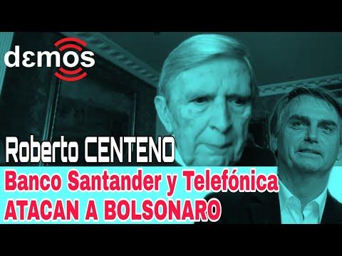"""Roberto CENTENO: Banco Santander y Telefónica atacan a BOLSONARO con """"EL PAÍS"""""""