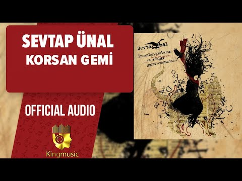 Sevtap Ünal - Korsan Gemi - ( Official Audio )
