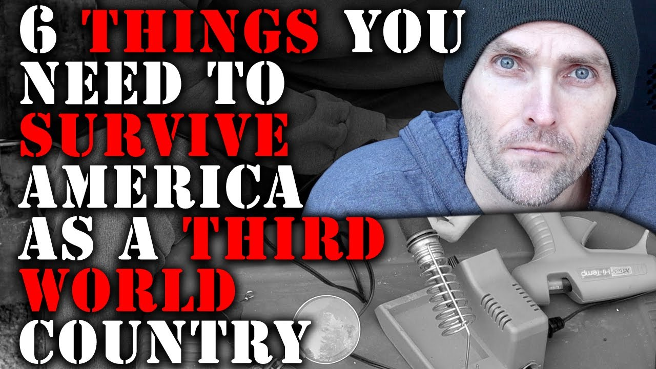 HOW TO SURVIVE AMERICA AS A THIRD WORLD COUNTRY - 6 THINGS YOU NEED TO DO  AND BUY TO GET READY - YouTube