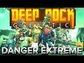 Deep Rock Galactic  6   DANGER EXTR  ME