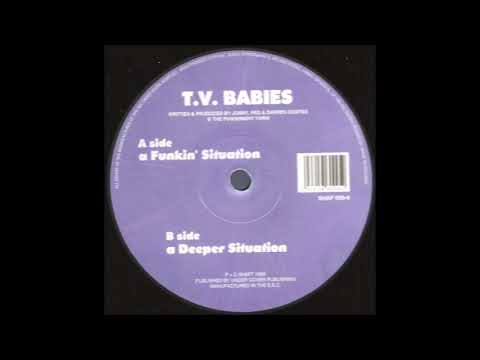 T.V. Babies - Funkin' Situation