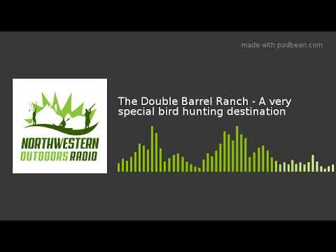 The Double Barrel Ranch - A very special bird hunting destination