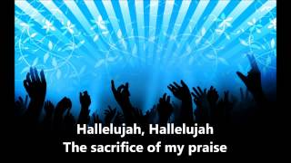Sacrifice of My Praise w lyrics