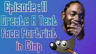 Create A Text Face Portrait in Gimp ep: 11