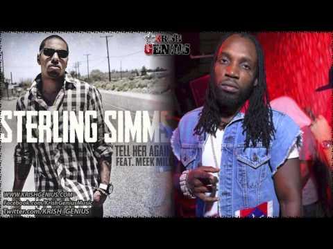 Sterling Simms Ft. Mavado & Meek Mill - Tell Her Again (Remix) July 2012