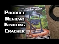 Product Review: Kindling Cracker