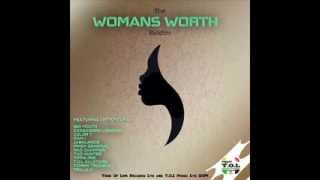 The Womans Worth Riddim Mix - Dj Ghetto Dread