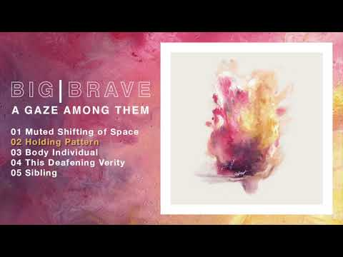 Big Brave - A Gaze Among Them (Full Album)