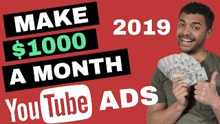 How To Make $1,000+ on YouTube 2019- Make Money with YouTube Ads in 2019