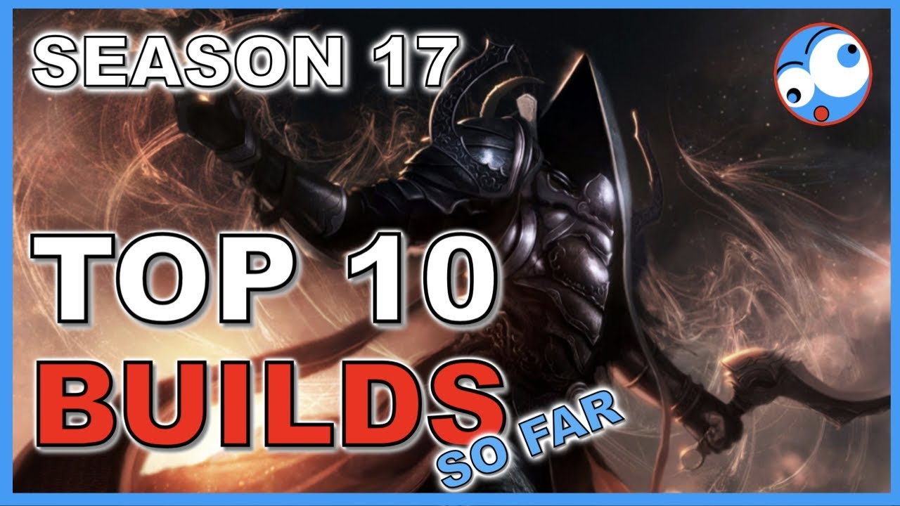 Top 10 Best Builds for Season 17 (so far) Diablo 3 Patch 2 6 5