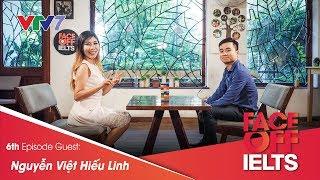 IELTS FACE-OFF | S02E06 | STARTUP SPIRIT | NGUYỄN VIỆT HIẾU LINH [ENG/VIETSUB CC]