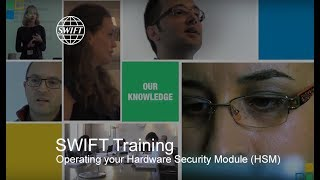 Swift Training - Operating Your Hardware Security Module Hsm