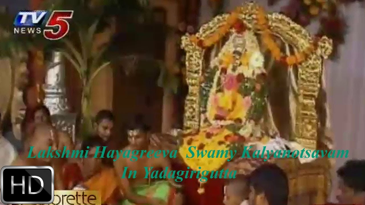 Lakshmi Hayagreeva Swamy Kalyanotsavam In Yadagirigutta