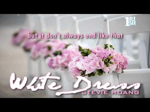 [Lyrics] White Dress - Stevie Hoang