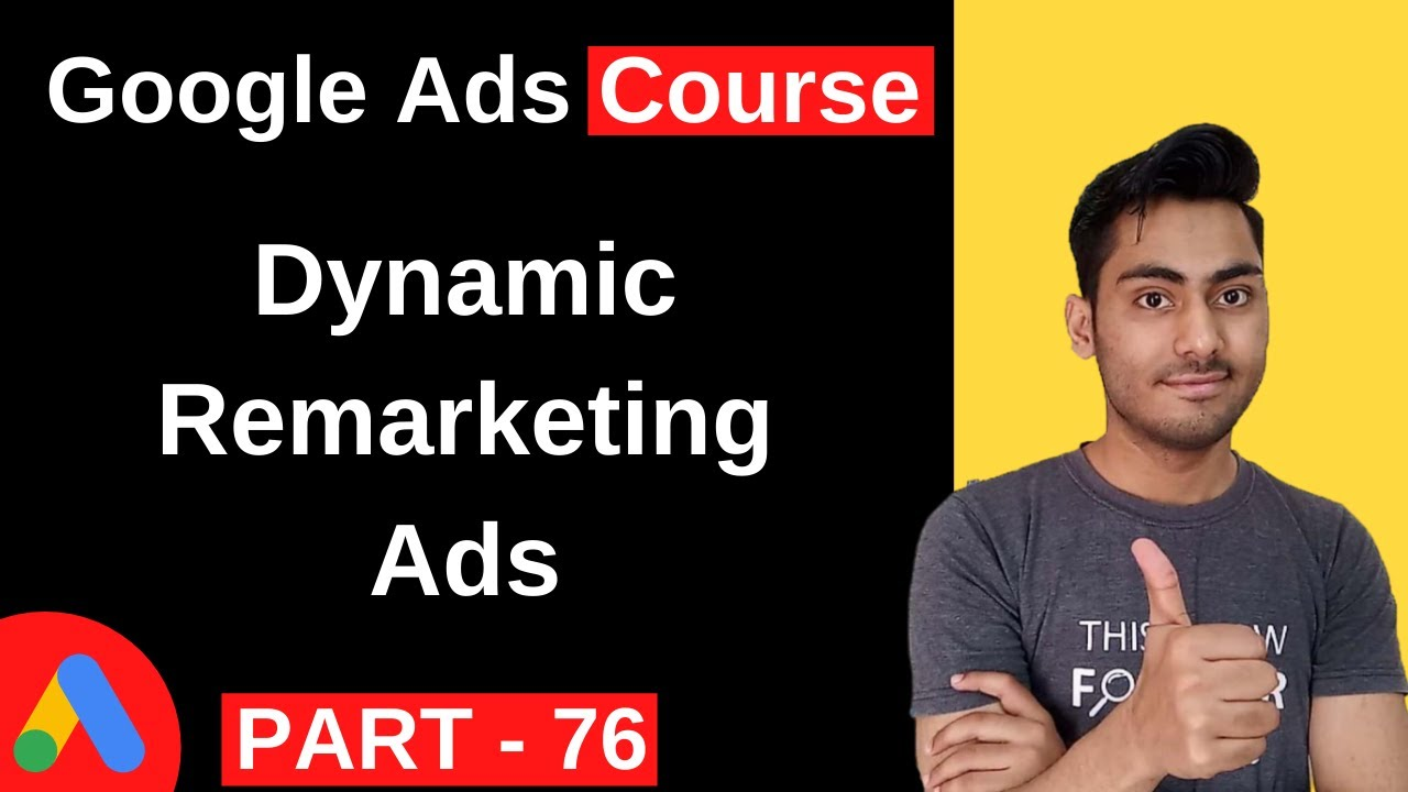 Dynamic Remarketing Ads | Google Ads Course in Hindi (Part 76)