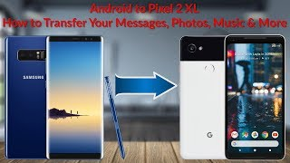 Android to Pixel 2 XL How to Transfer Your Messages, Photos, Music & More - YouTube Tech Guy