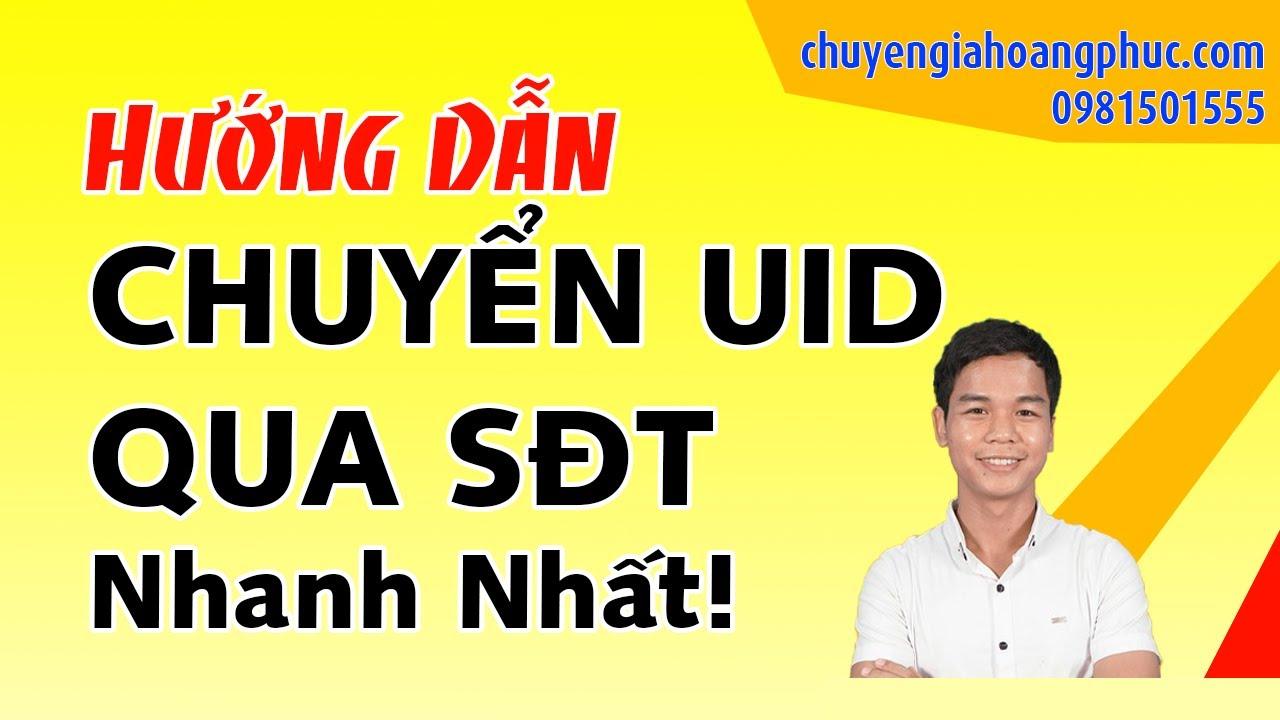 Chuyển UID Sang Số Điện Thoại Miễn Phí (Quét Số Điện Thoại Trên Facebook)