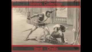 Verdi - Otello - Ora e per sempre addio - Historic Collection vol. 1