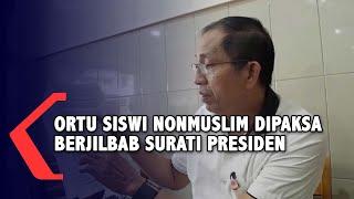 Orang Tua Siswi Nonmuslim Dipaksa Berjilbab Surati Presiden Jokowi