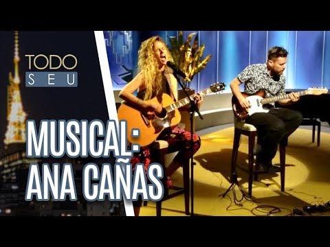 al: Ana Cañas - Todo Seu 040219