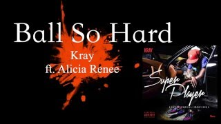 "Kray ft Alicia Renee ""Ball So Hard"" (with lyrics)"