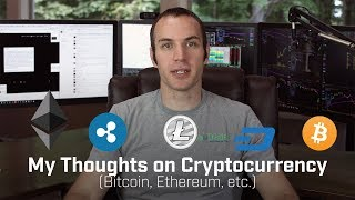 My Thoughts on Cryptocurrency (Bitcoin, Ethereum, etc.)