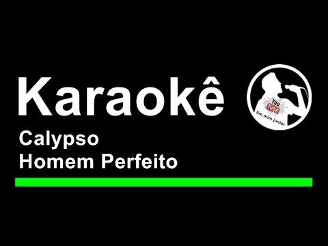 Calypso Homem Perfeito Karaoke