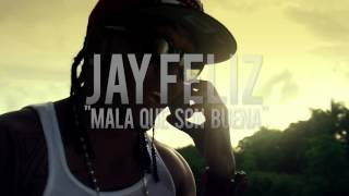 JAY FELIZ - MALA QUE SON BUENAS (PREVIEWS OFFICIAL HD)
