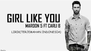 Girls Like You - Maroon 5 ft. Cardi B ( Lirik dan Terjemahan Indonesia )