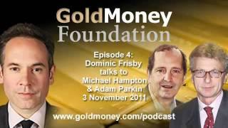 Adam Parkin and Michael Hampton talk to Dominic Frisby