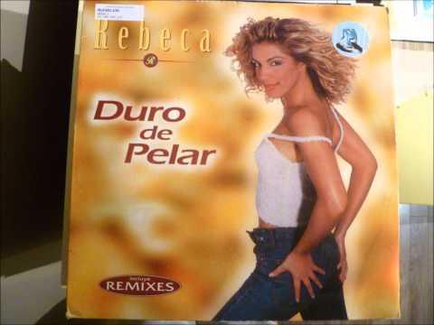 Rebeca - Duro De Pelar