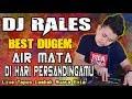 DJ AIR MATA DIHARI PERSANDINGANMU ❗ - OT RALES TAPUS LEMBAK