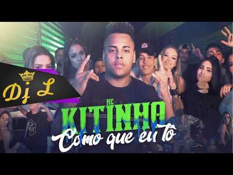 MC Kitinho - Como Que Eu Tô - BASE-