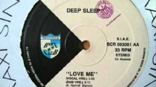 Download Deep Sleep - Love Me (Vocal Vrs.) 1991 Beat Club Records Italy MP3 song and Music Video