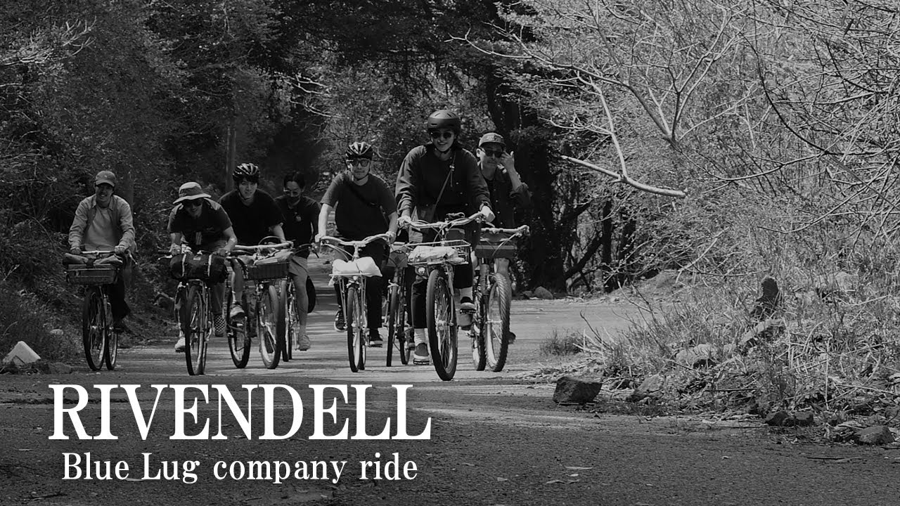 Download RIVENDELLの楽しみ方 -Blue Lug company ride-