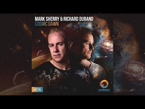 Mark Sherry & Richard Durand - Cosmic Dawn [Official]