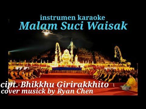 Instrumen Karaoke Malam Suci Waisak cipt. Bhikkhu Girirakkhito - lengkap dengan lirik lagunya