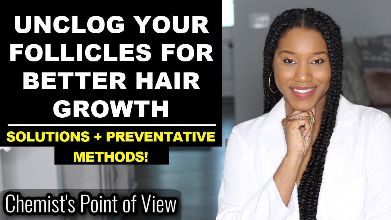 UNCLOG YOUR FOLLICLES FOR BETTER HAIR GROWTH!! | SCALP CARE 101