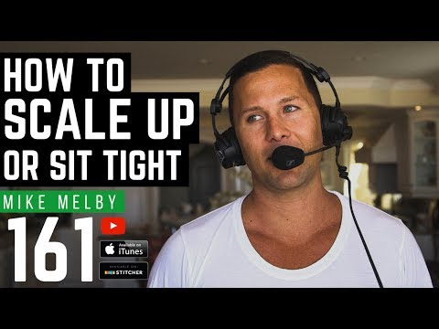 How To Scale Up - Or Sit Tight- With Mike Melby - 161