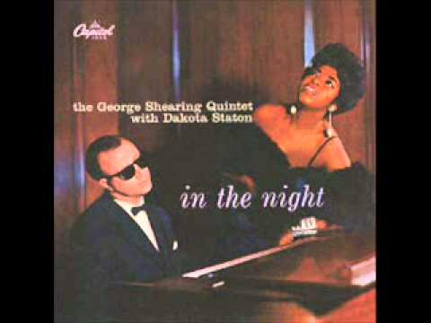 George Shearing Quintet / Dakota Staton - In The Night