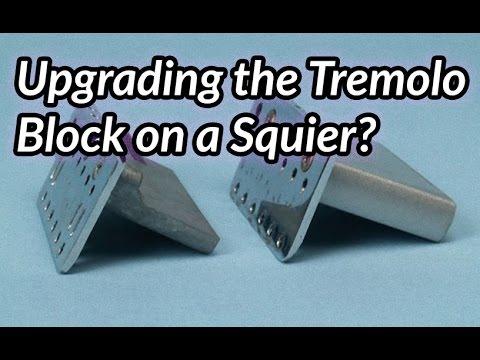 Upgrade a Tremolo Block on a Squier?